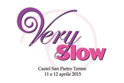 VERY SLOW ITALY: Castel San Pietro Terme 11 e 12 Aprile