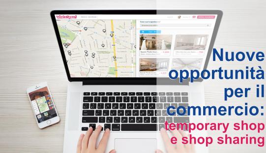 Nuove opportunità per il commercio: temporary shop e shop sharing.