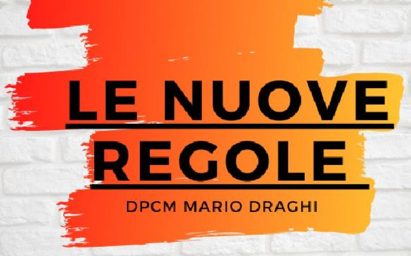 LE NUOVE REGOLE DEL DPCM DI MARIO DRAGHI